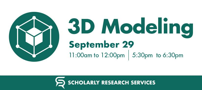 3D Modeling, September 29th from 11am-12pm or 5:30-6:30pm