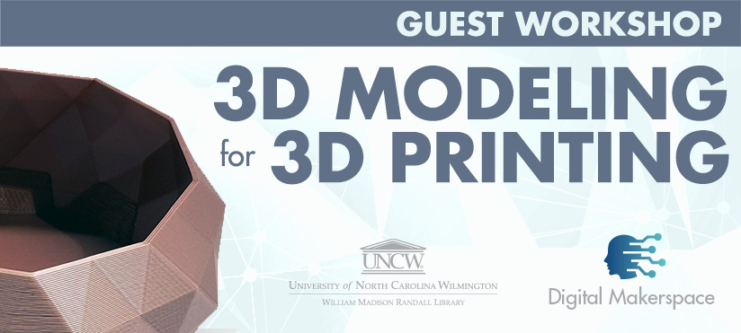 3D Modelling for 3D Printing - Guest Workshop