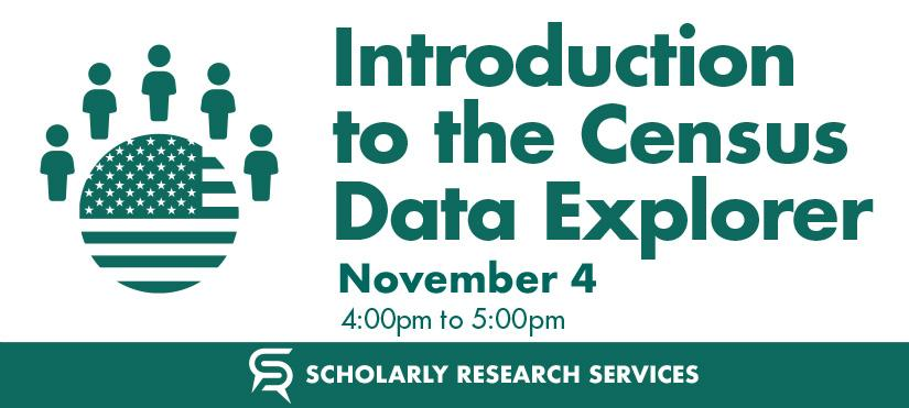 Introduction to the Census Data Explorer, Nov 4th from 4 - 5pm