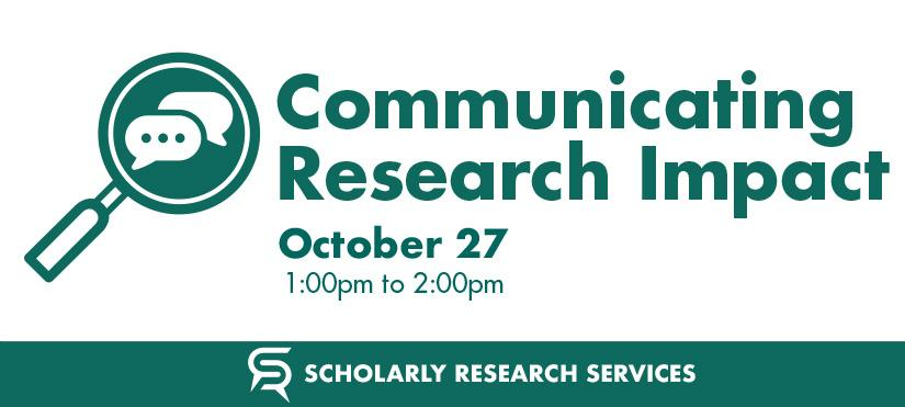 Communicating Research Impact on October 27th from 1-2pm
