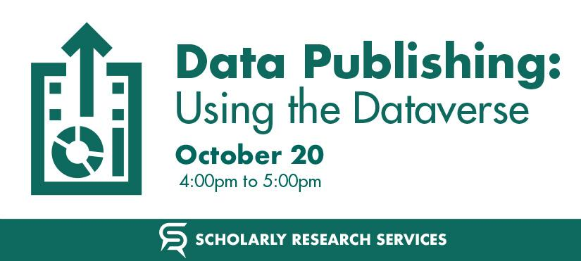 Data Publishing: Using the Dataverse on October 20th from 4-5pm