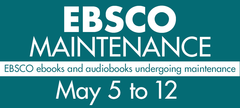 EBSCO maintenance for ebooks and audiobooks from May 5th to May 12th