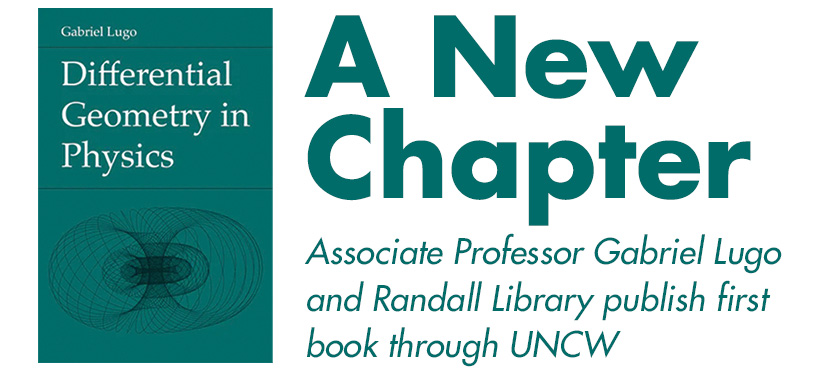A New Chapter for Associate Professor Gabriel Lugo and UNCW's Randall Library