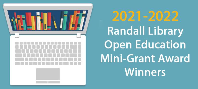 2021 - 2022 Randall Library Open Education Mini-Grant Award Winners