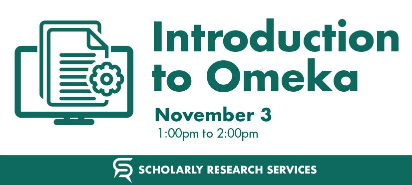 Introduction to Omeka, November 3rd from 1-2pm
