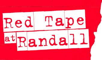"Red letters on red and white background. Reads ""Red Tape at Randall"""