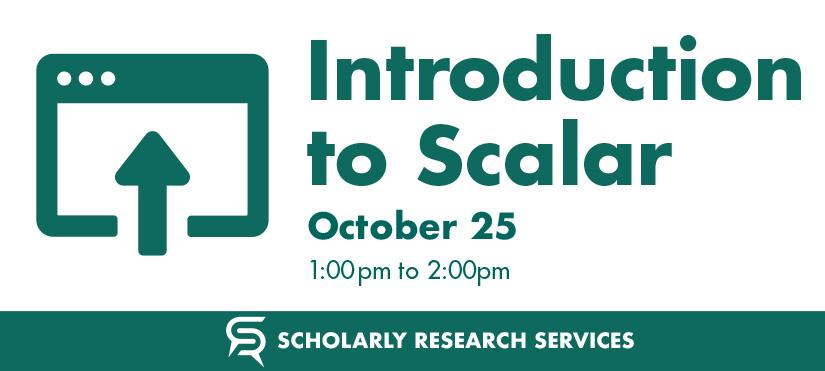 Introduction to Scalar on October 25th from 1-2pm