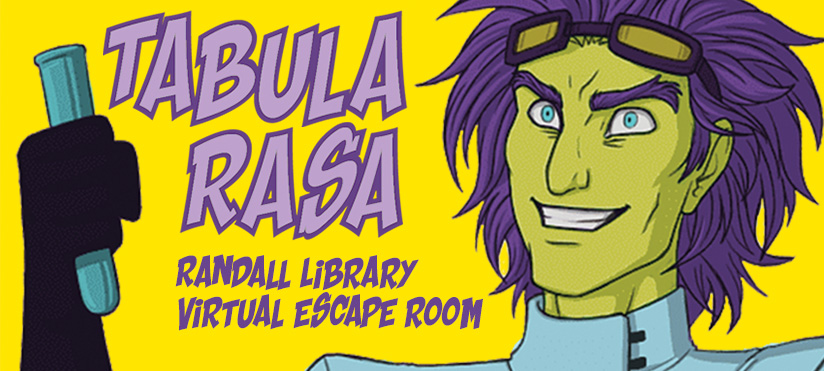 Tabula Rasa - Randall Library Virtual Escape Room