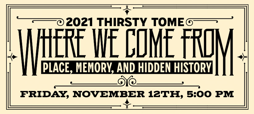 Thirsty Tome: Where We Come From: Place, Memory, and Hidden History