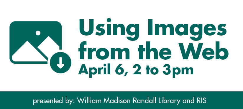 Using Images from the Web workshop on April 6 from 2 to 3 pm