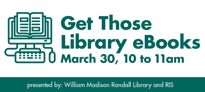 Get those Library eBooks workshop on March 30th from 10 to 11 am
