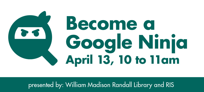 Become a Google Ninja workshop on April 13 from 10 to 11 am