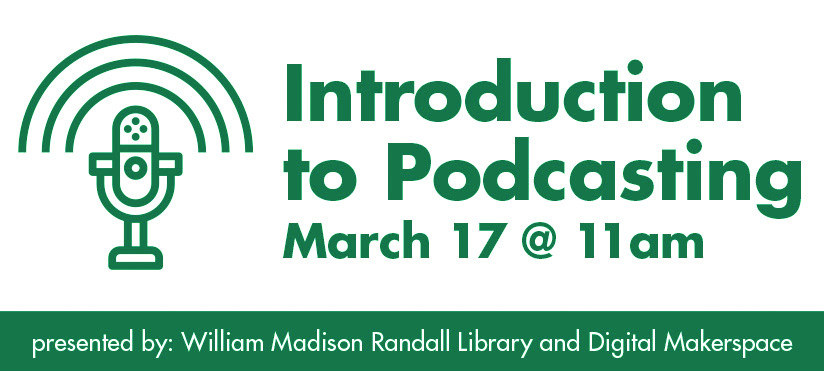 Intro to Podcasting on March 17 at 11 am