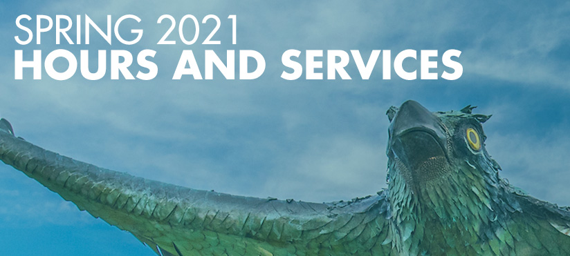 Spring 2021 Hours and Services