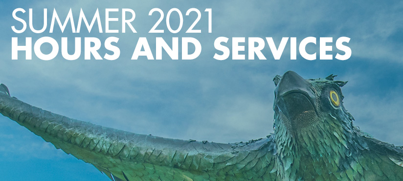Summer 2021 Hours and Services