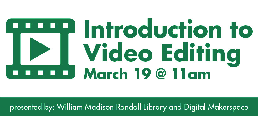 Intro to Video Editing on March 19 2021 at 11 AM