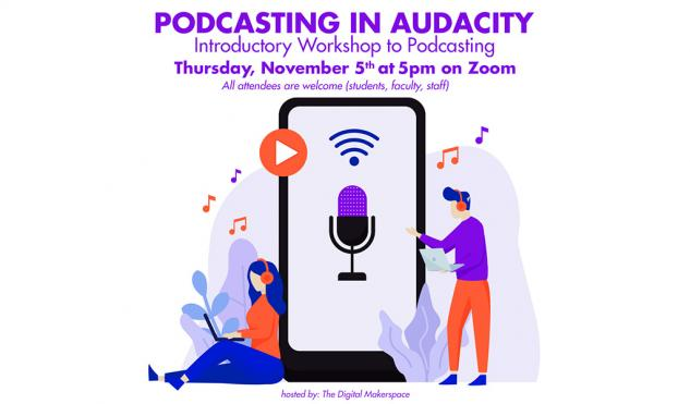 Podcasting in Audacity: an Introductory Workshop to Podcasting