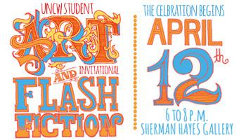 UNCW Student Art Invitational Flash Fiction Celebration