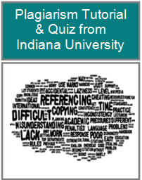 Click here to learn about plagiarism from Indiana University